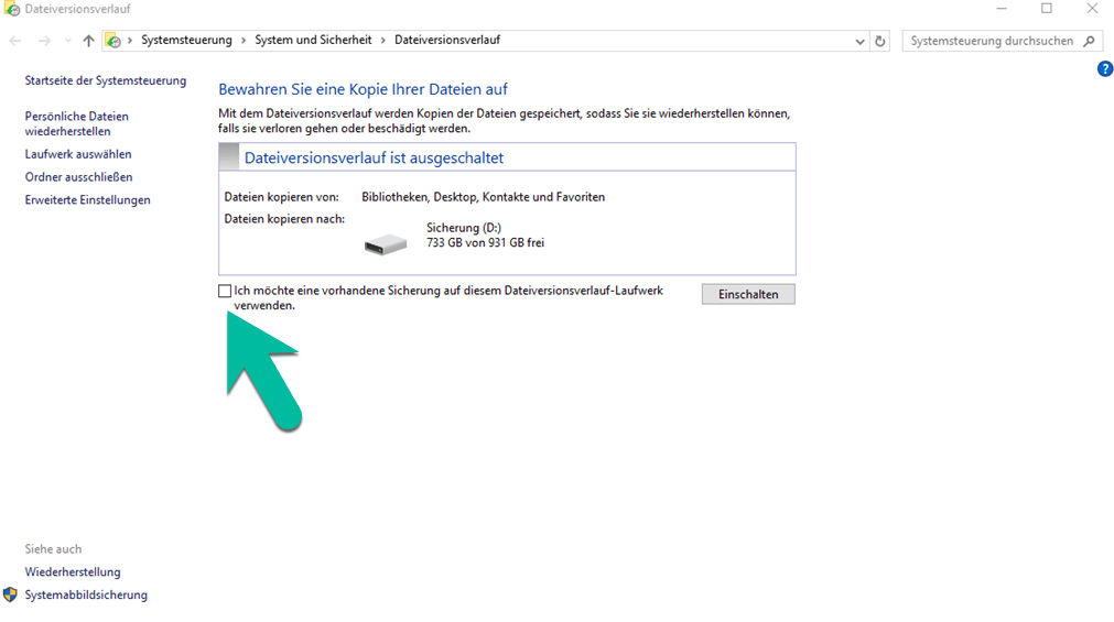 Eine vorhandene Sicherung auf diesem Dateiversionsverlauf-Laufwerk verwenden