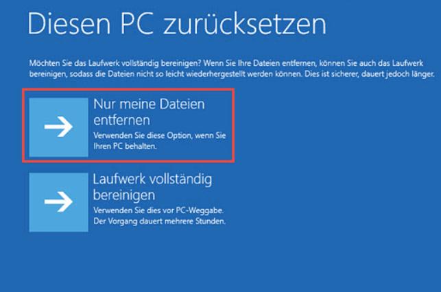 Nur meine Dateien entfernen für Zurücksetzen Windows 10