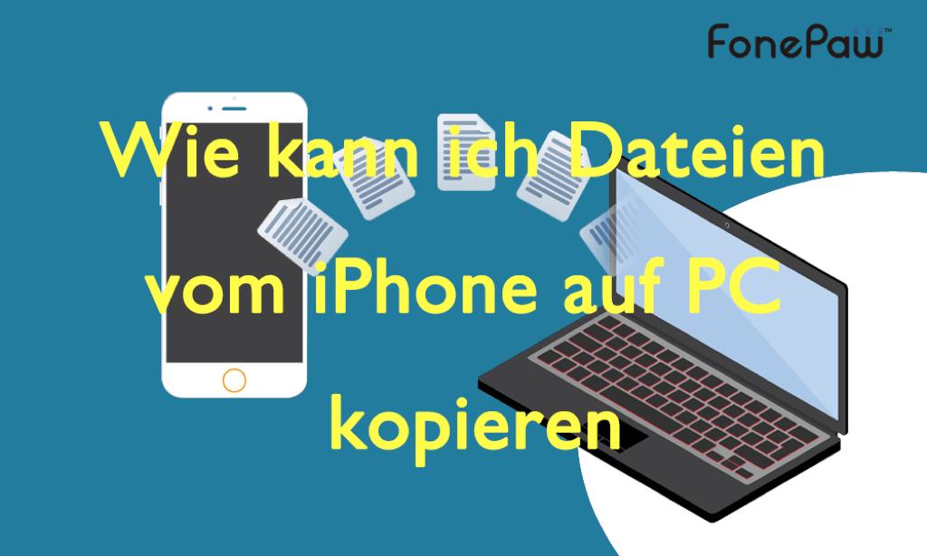 Dateien vom iPhone auf PC kopieren