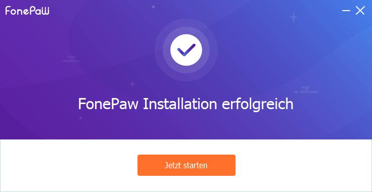FonePaw Installation erfolgreich